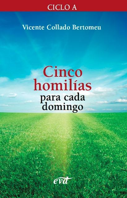 Cinco homilías para cada domingo. Ciclo A