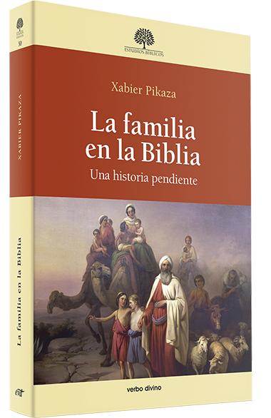 La familia en la Biblia (Una historia pendiente)