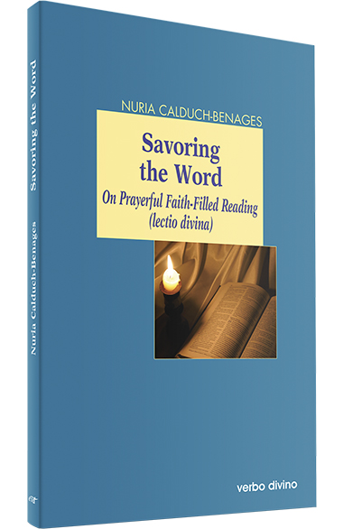 Savoring the Word (On Prayerful Faith - Filled reading (lectio divina))