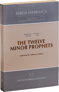 Biblia Hebraica Quinta (BHQ) (13. The twelve minor Prophets)